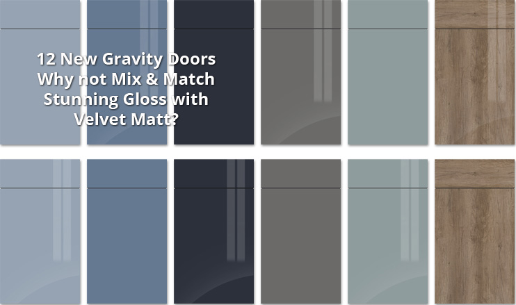 New Gravity ultragloss and velvet matt kitchen doors