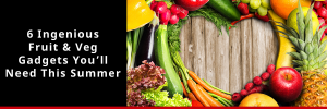 Fruit and veg gadget header image